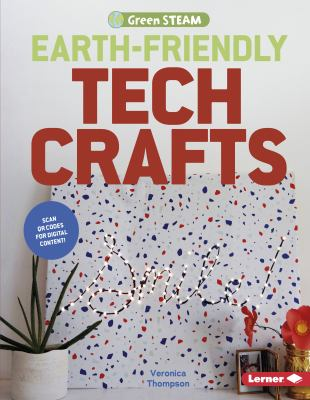 Earth-friendly tech crafts